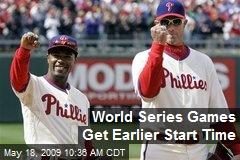 World Series Games Get Earlier Start Time