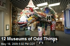 12 Museums of Odd Things