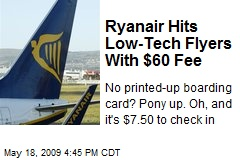 Ryanair Hits Low-Tech Flyers With $60 Fee