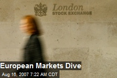 European Markets Dive