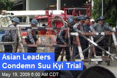 Asian Leaders Condemn Suu Kyi Trial