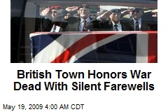 British Town Honors War Dead With Silent Farewells