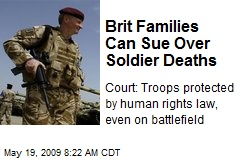 Brit Families Can Sue Over Soldier Deaths