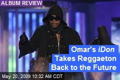 Omar's iDon Takes Reggaeton Back to the Future