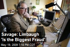 Savage: Limbaugh 'Is the Biggest Fraud'
