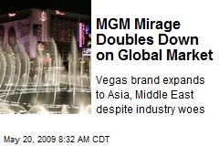 MGM Mirage Doubles Down on Global Market