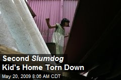 Second Slumdog Kid's Home Torn Down