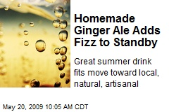 Homemade Ginger Ale Adds Fizz to Standby