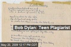 Bob Dylan: Teen Plagiarist