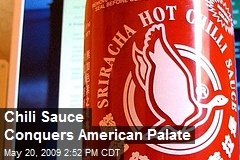 Chili Sauce Conquers American Palate