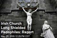 Irish Church Long Shielded Pedophiles: Report