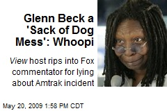 Glenn Beck a 'Sack of Dog Mess': Whoopi