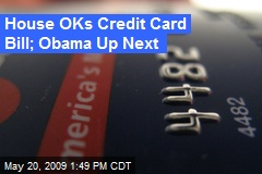 House OKs Credit Card Bill; Obama Up Next