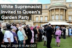 White Supremacist Invited to Queen's Garden Party
