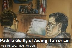 Padilla Guilty of Aiding Terrorism