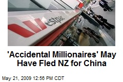 'Accidental Millionaires' May Have Fled NZ for China