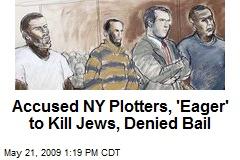 Accused NY Plotters, 'Eager' to Kill Jews, Denied Bail