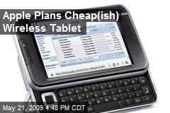 Apple Plans Cheap(ish) Wireless Tablet