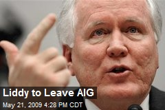 Liddy to Leave AIG