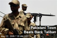 Pakistani Town Beats Back Taliban