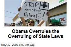 Obama Overrules the Overruling of State Laws
