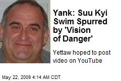 Yank: Suu Kyi Swim Spurred by 'Vision of Danger'