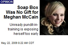 Soap Box Was No Gift for Meghan McCain