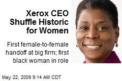 Xerox CEO Shuffle Historic for Women