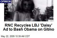 RNC Recycles LBJ 'Daisy' Ad to Bash Obama on Gitmo