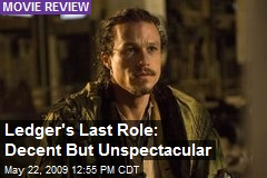 Ledger's Last Role: Decent But Unspectacular