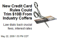New Credit Card Rules Could Trim $10B From Industry Coffers