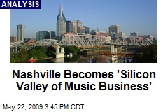 Nashville Becomes 'Silicon Valley of Music Business'