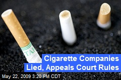 Cigarette Companies Lied, Appeals Court Rules