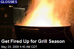 Get Fired Up for Grill Season