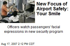 New Focus of Airport Safety: Your Smile