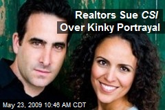 Realtors Sue CSI Over Kinky Portrayal