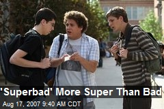 'Superbad' More Super Than Bad