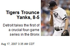 Tigers Trounce Yanks, 8-5