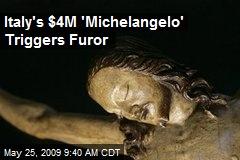 Italy's $4M 'Michelangelo' Triggers Furor