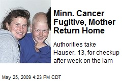 Minn. Cancer Fugitive, Mother Return Home