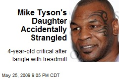 Mike Tyson's Daughter Accidentally Strangled