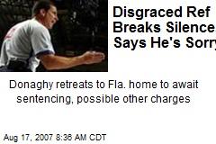 Disgraced Ref Breaks Silence, Says He's Sorry