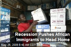 Recession Pushes African Immigrants to Head Home