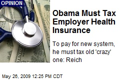 Obama Must Tax Employer Health Insurance