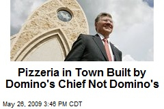Pizzeria in Town Built by Domino's Chief Not Domino's