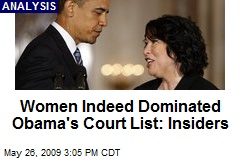 Women Indeed Dominated Obama's Court List: Insiders