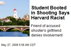 Student Booted in Shooting Says Harvard Racist
