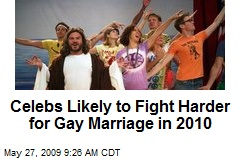 Celebs Likely to Fight Harder for Gay Marriage in 2010