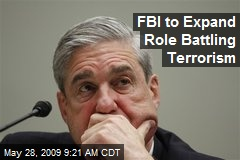 FBI to Expand Role Battling Terrorism