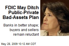 FDIC May Ditch Public-Private Bad-Assets Plan